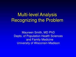 Multi-level Analysis Recognizing the Problem