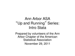 Ann Arbor ASA  � Up and Running �  Series:  Intro Stata