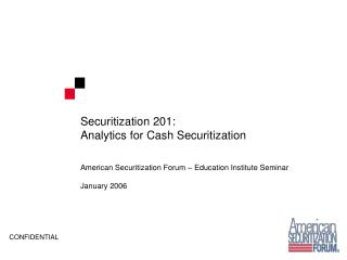Securitization 201: Analytics for Cash Securitization
