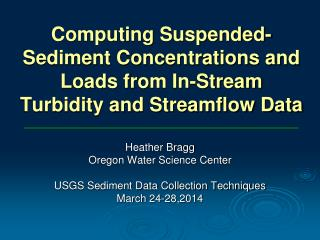 Computing Suspended-Sediment Concentrations and Loads from In-Stream Turbidity and Streamflow Data