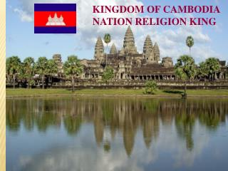 KINGDOM OF CAMBODIA                                  NATION RELIGION KING