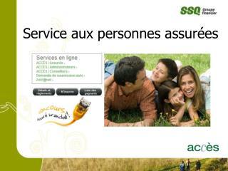Service aux personnes assurées