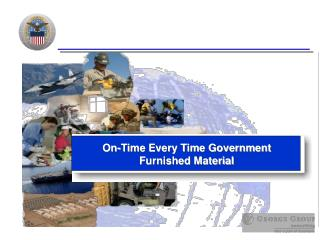 On-Time Every Time Government Furnished Material