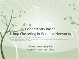 Connectivity Based  k-hop Clustering in Wireless Networks