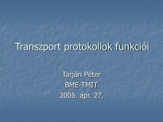 Transzport protokollok funkci ói