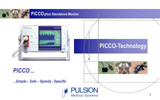 PiCCO ... ...Simple – Safe – Speedy - Specific