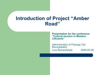 "Introduction of Project ""Amber Road"""