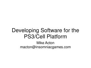 Developing Software for the PS3/Cell Platform