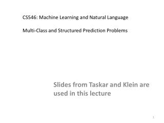 CS546: Machine Learning and Natural Language Multi-Class and Structured Prediction Problems