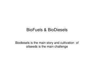 BioFuels & BioDiesels