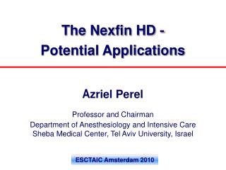 The Nexfin HD -  Potential Applications A zriel Perel Professor and Chairman
