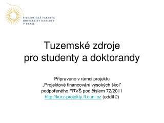 Tuzemské zdroje pro studenty a doktorandy