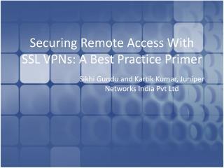 SecuringRemote Access With SSL VPNs: A Best Practice Primer