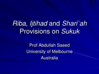 Riba, Ijtihad  and  Shari`ah  Provisions on  Sukuk