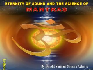 ETERNITY OF SOUND AND THE SCIENCE OF MANTRA