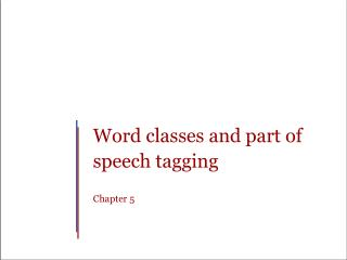 Word classes and part of speech tagging Chapter 5