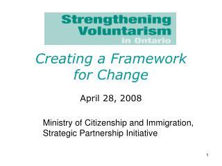 Creating a Framework  for Change April 28, 2008