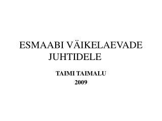 ESMAABI VÄIKELAEVADE JUHTIDELE