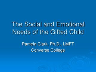 The Social and Emotional Needs of the Gifted Child