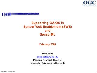 Supporting QA/QC in Sensor Web Enablement (SWE) and  SensorML February 2008