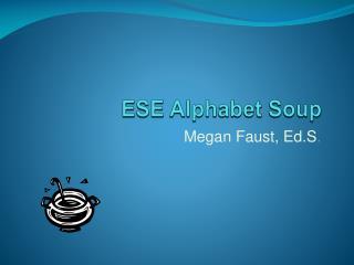 ESE Alphabet Soup