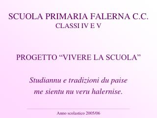 SCUOLA PRIMARIA FALERNA C.C. CLASSI IV E V