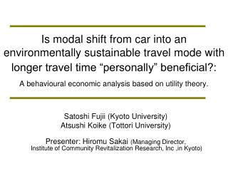 Satoshi Fujii (Kyoto University) Atsushi Koike (Tottori University)
