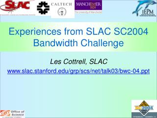 Experiences from SLAC SC2004 Bandwidth Challenge
