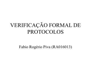 VERIFICAÇÃO FORMAL DE PROTOCOLOS