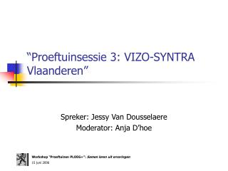 """""""Proeftuinsessie 3: VIZO-SYNTRA Vlaanderen"""""""