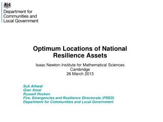Optimum Locations of National Resilience Assets Isaac Newton Institute for Mathematical Sciences