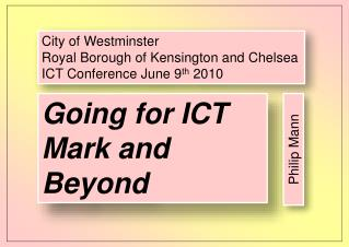 City of Westminster Royal Borough of Kensington and Chelsea ICT Conference June 9 th  2010