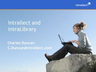 Intrallect and intraLibrary