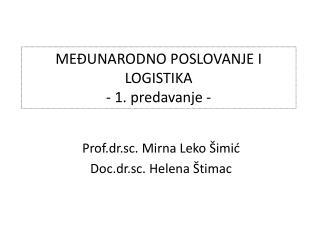 MEĐUNARODNO POSLOVANJE I LOGISTIKA - 1. predavanje -