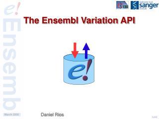 The Ensembl Variation API