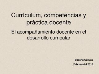 Currículum, competencias y práctica docente El acompañamiento docente en el desarrollo curricular