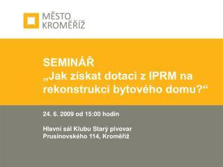 """SEMINÁŘ """"Jak získat dotaci z IPRM na rekonstrukci bytového domu?"""""""