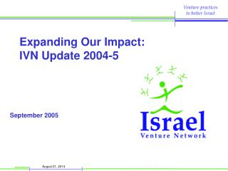 Expanding Our Impact: IVN Update 2004-5