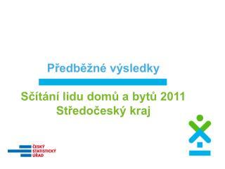 Předběžné výsledky Sčítání lidu domů a bytů 2011 Středočeský kraj