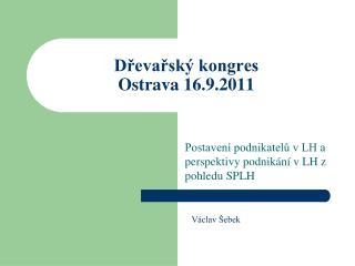 Dřevařský kongres Ostrava 16.9.2011