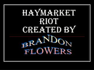 Haymarket riot Created By