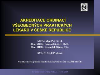 AKREDITACE ORDINACÍ VŠEOBECNÝCH PRAKTICKÝCH LÉKAŘŮ V ČESKÉ REPUBLICE