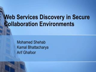 Web Services Discovery in Secure Collaboration Environments