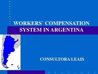 WORKERS´ COMPENSATION SYSTEM IN ARGENTINA