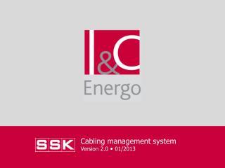 Cabling management system Version 2.0  ? 0 1/2013