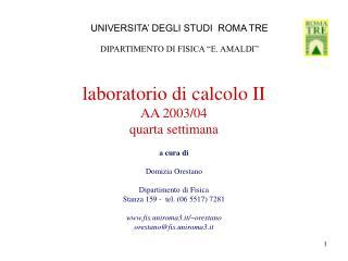 laboratorio di calcolo II AA 2003/04 quarta settimana