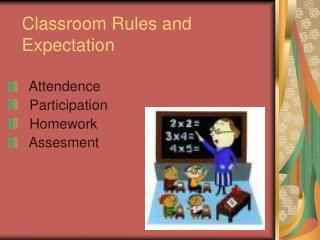 Classroom Rules and Expectation