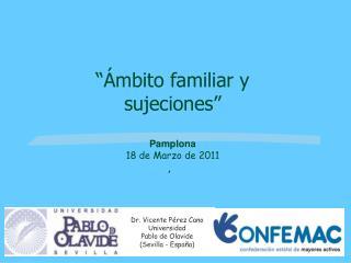 """""""Ámbito familiar y sujeciones""""  Pamplona 18 de Marzo de 2011"""