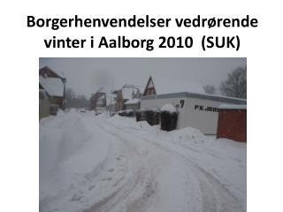 Borgerhenvendelser vedrørende vinter i Aalborg 2010  (SUK)