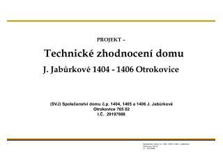 PROJEKT – Technické zhodnocení domu J. Jabůrkové 1404 - 1406 Otrokovice